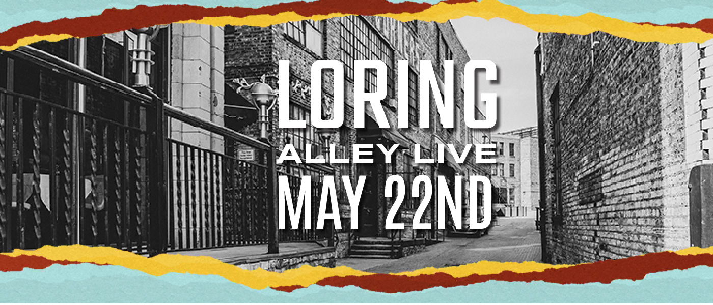 Loring Alley Live